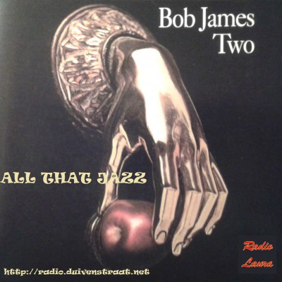 ALL THAT JAZZ - HOES BOB JAMES