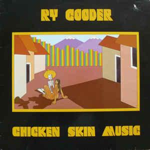 ry-cooder-chicken-skin-music